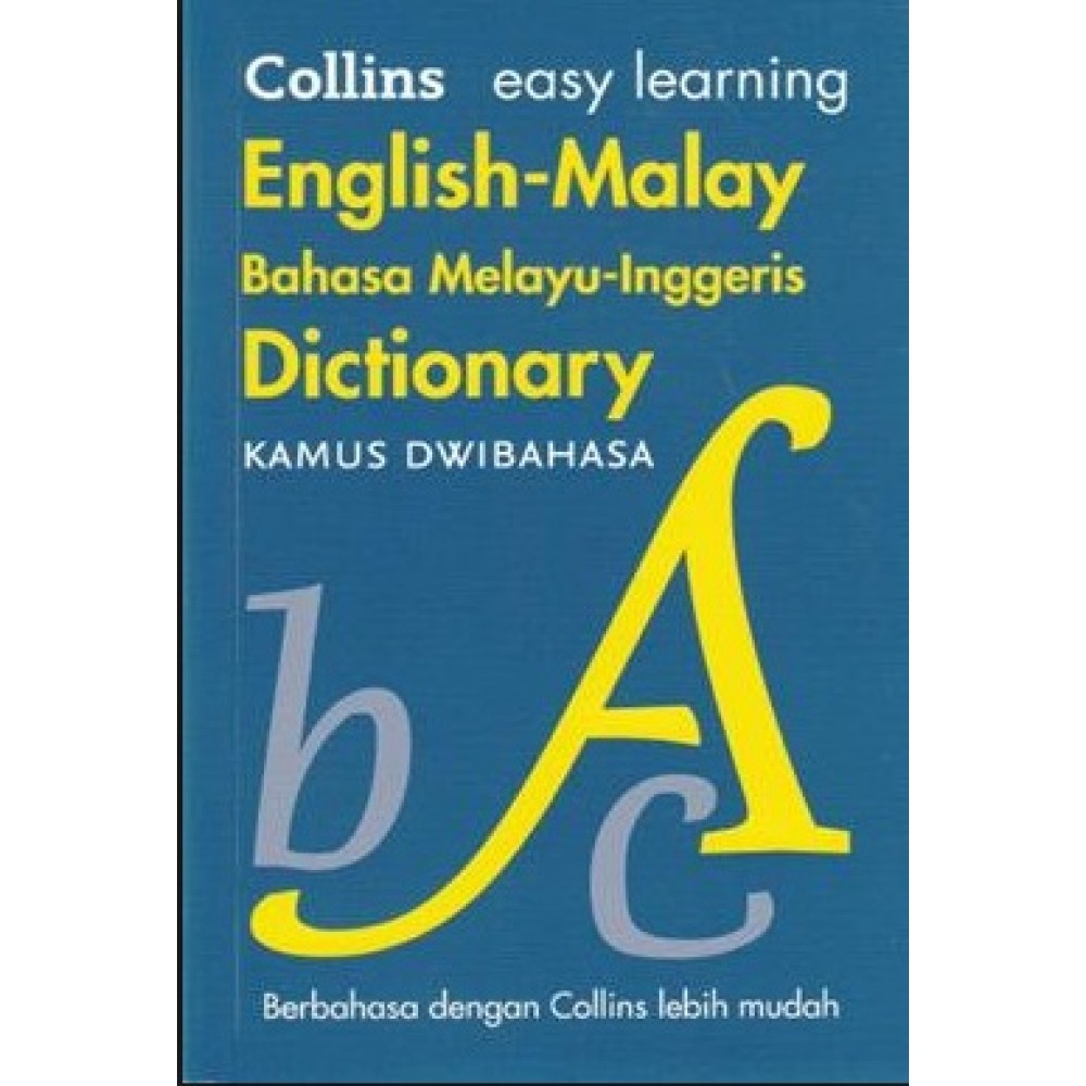 Collins Easy Learning English Malay Dictionary Bahasa Melayu Inggeris Kamus Dwibahasa