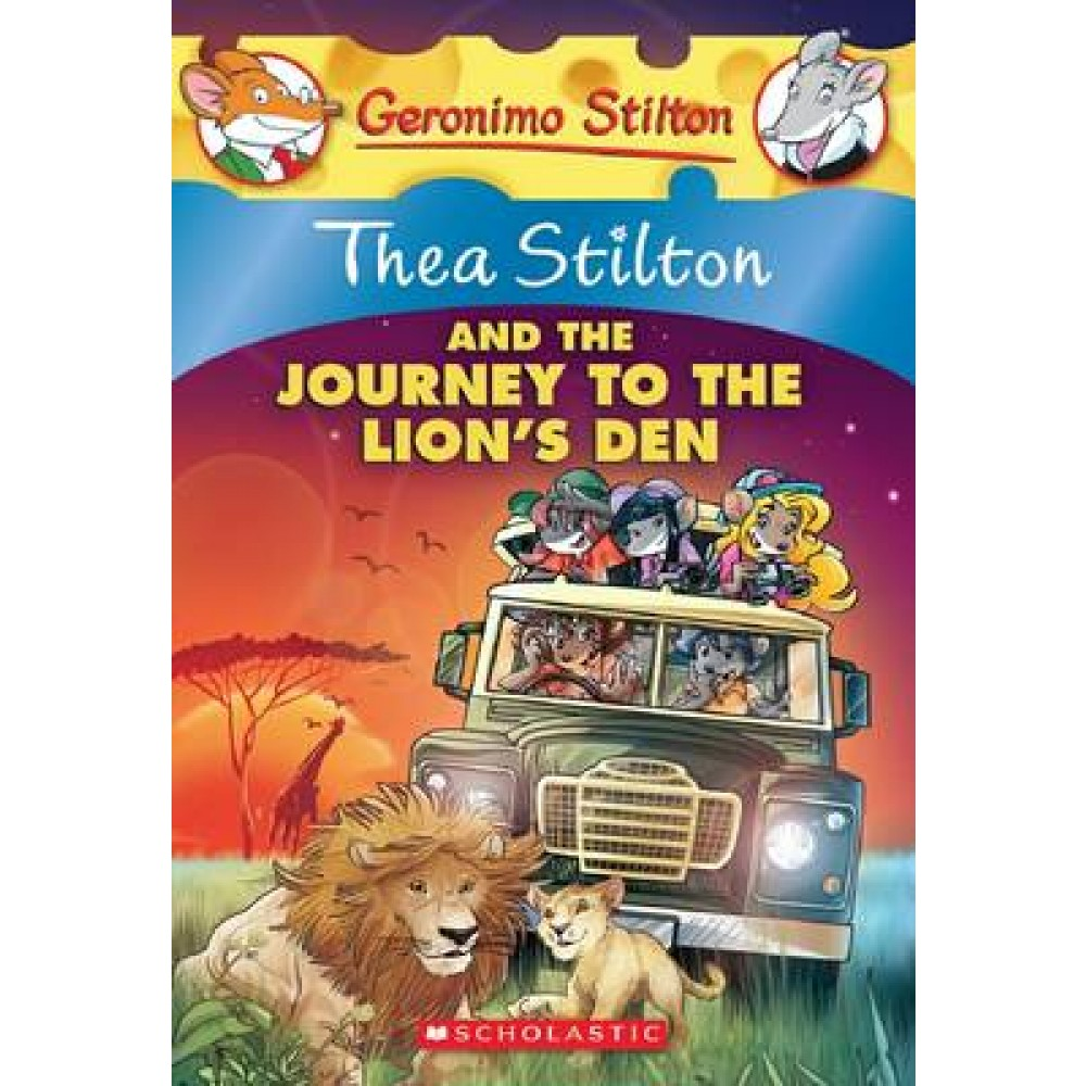 TS 17: THEA STILTON AND THE JOURNEY TO THE LION'S DEN