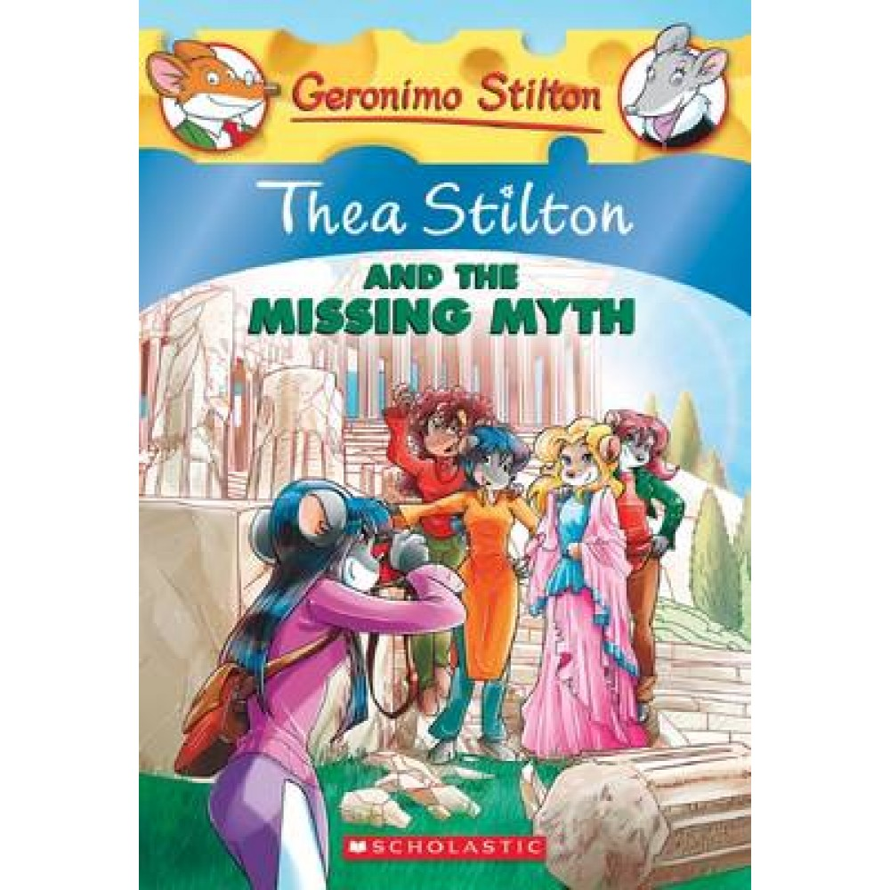 TS 20: THEA STILTON AND THE MISSING MYTH