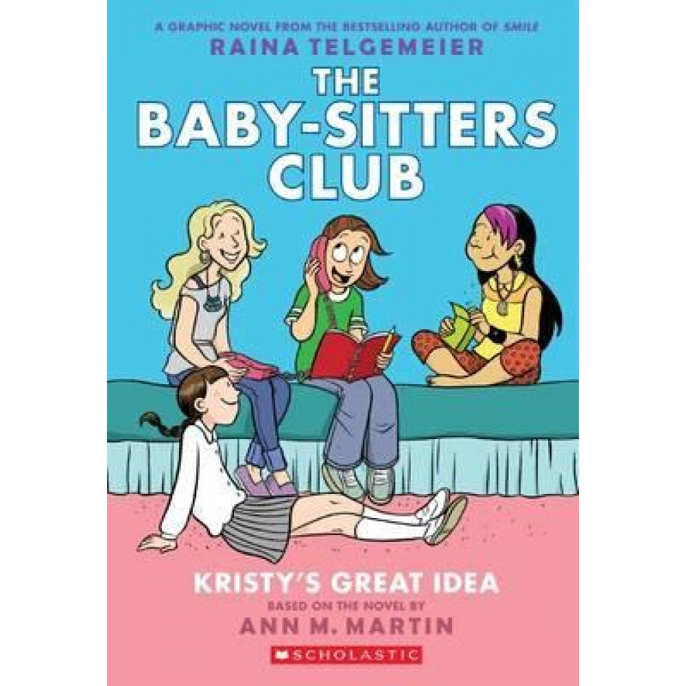 The Baby-Sitters Club Graphix #1: Kristy's Great Idea