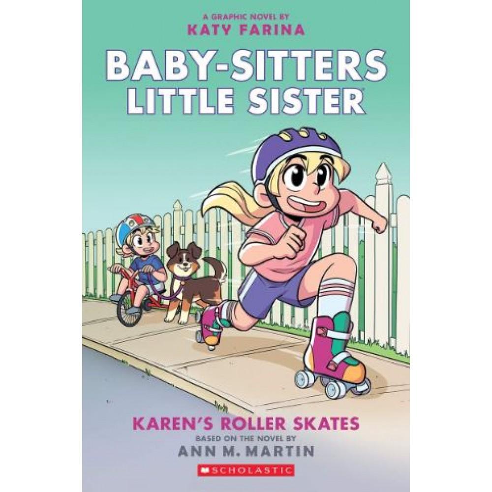 Baby-sitters Little Sister Graphic Novel #2: Karen's Roller Skates