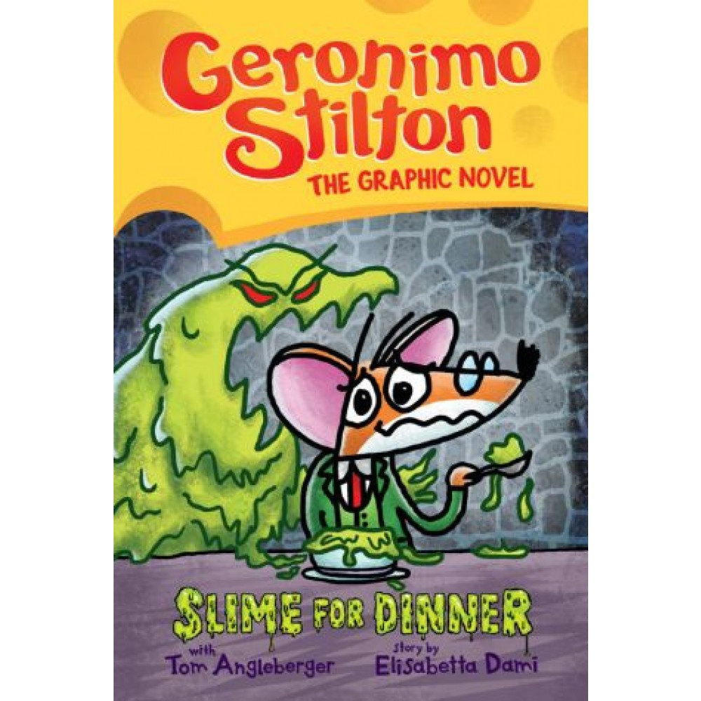 Geronimo Stilton Graphic Novel #2: Slime for Dinner