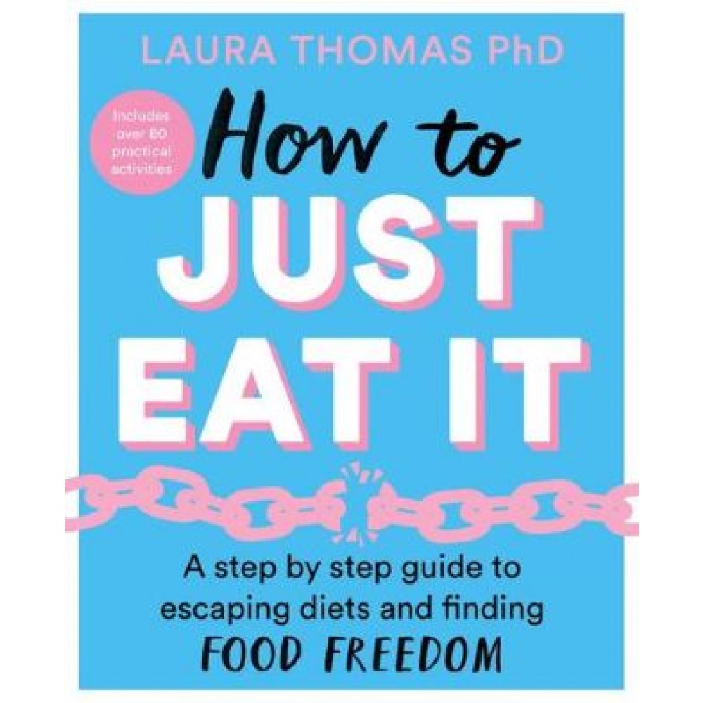 How to Just Eat It