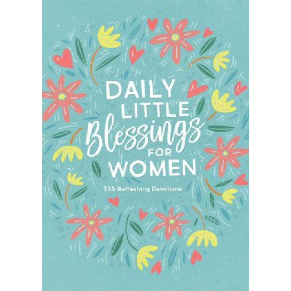 Daily Little Blessings for Women: 365 Refreshing Devotions