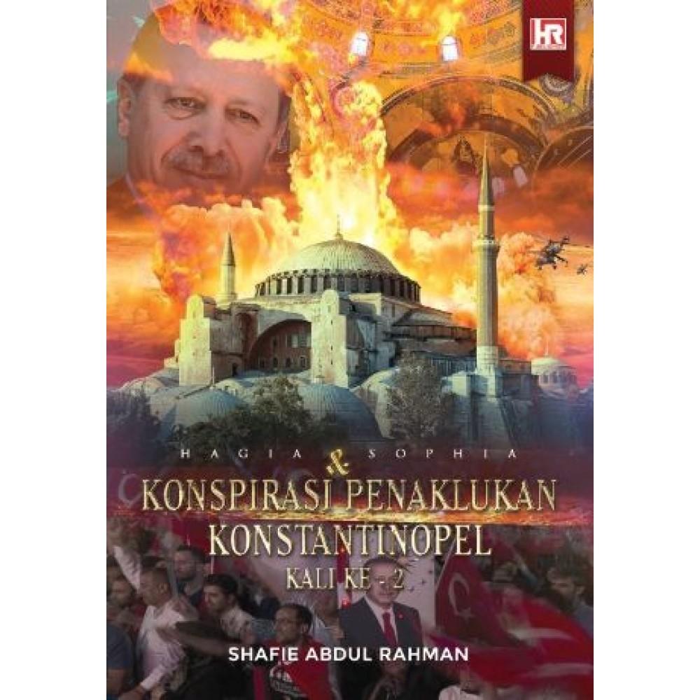 HAGIA SOPHIA & KONSPIRASI PENAKLUKAN KONSTANTINOPEL KALI KE-2