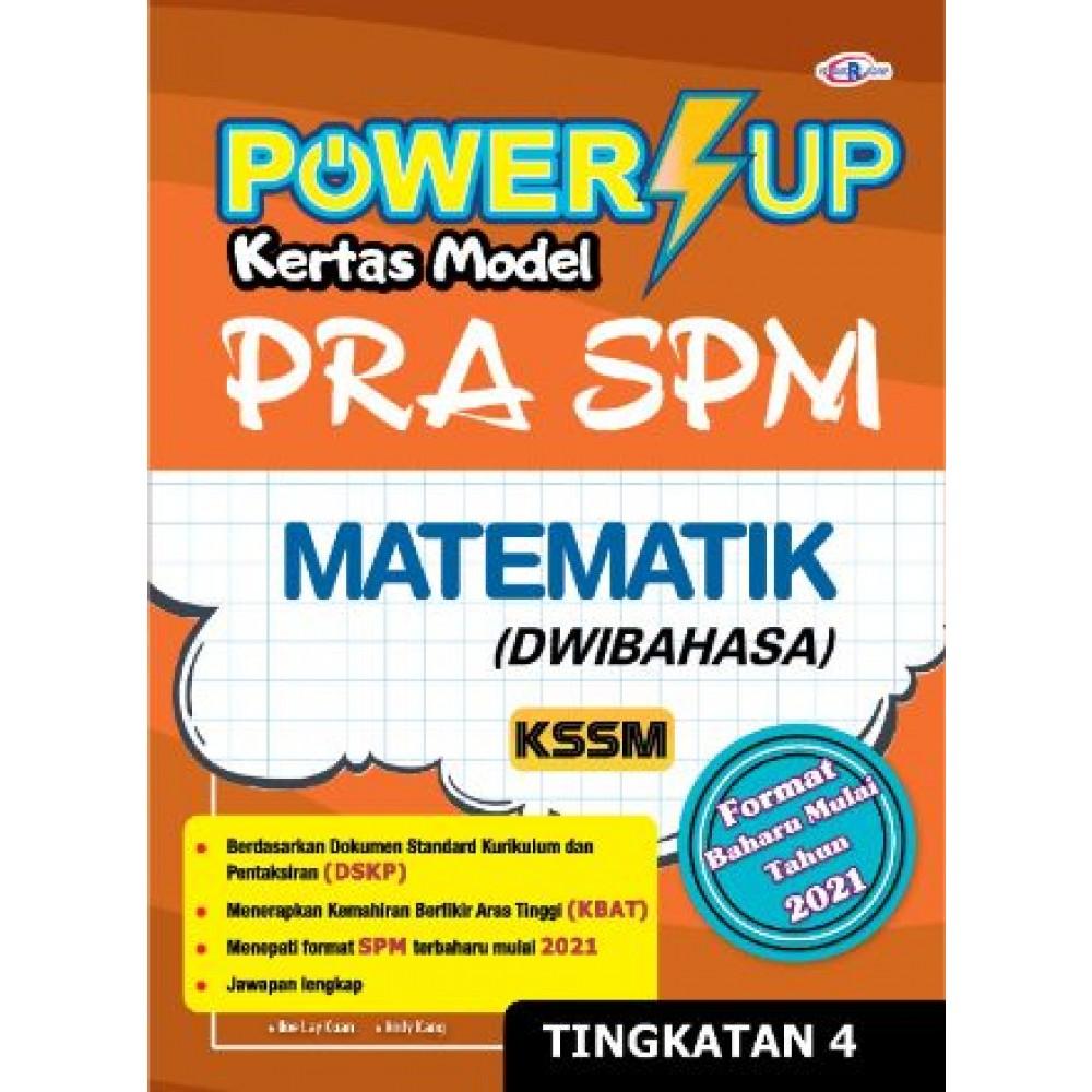 TINGKATAN 4 POWER UP KERTAS MODEL PRA SPM MATEMATIK (DWIBAHASA)