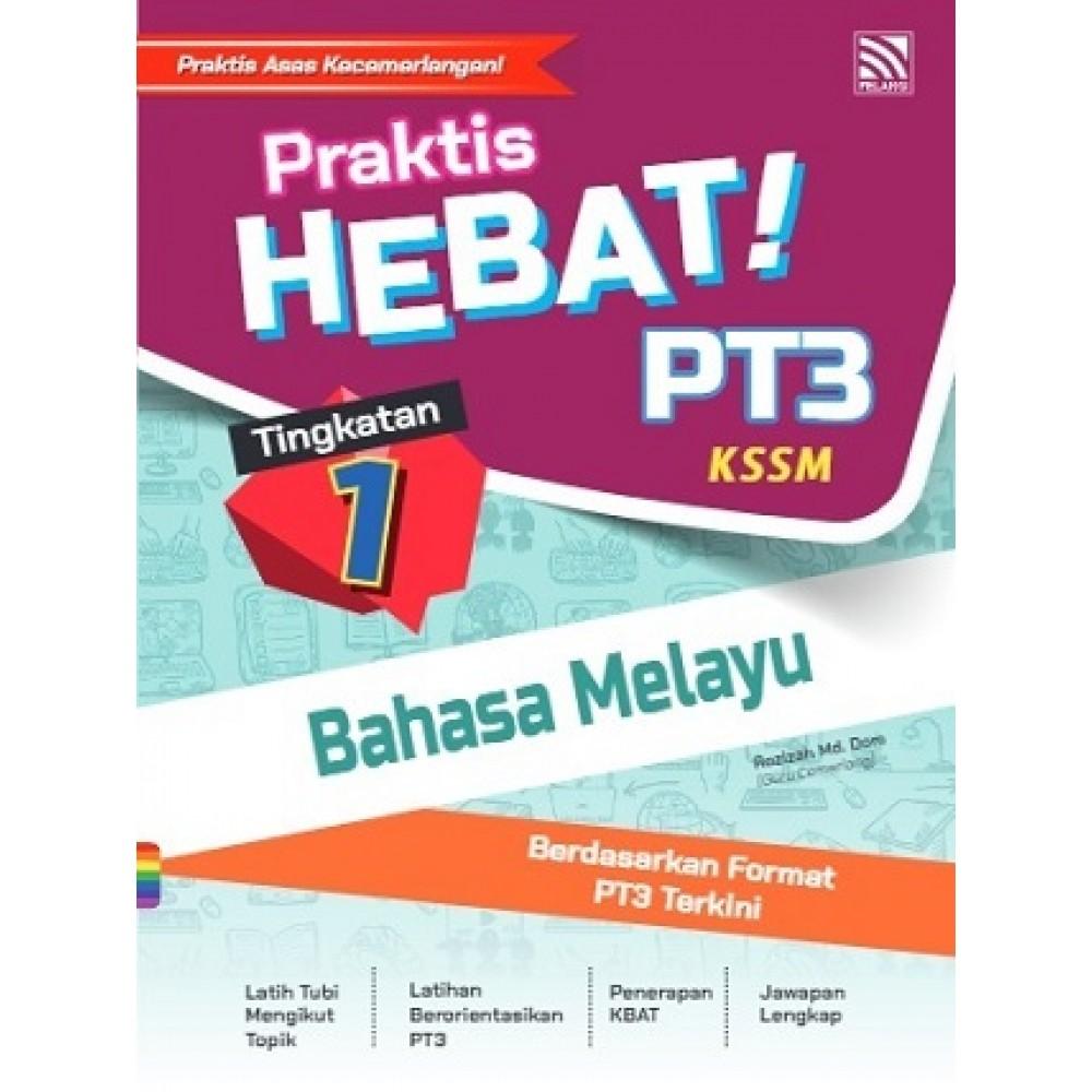 TINGKATAN 1 PRAKTIS HEBAT! PT3 BAHASA MELAYU