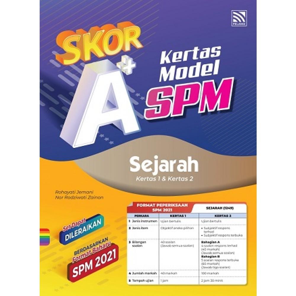 SKOR A+ KERTAS MODEL SPM SEJARAH
