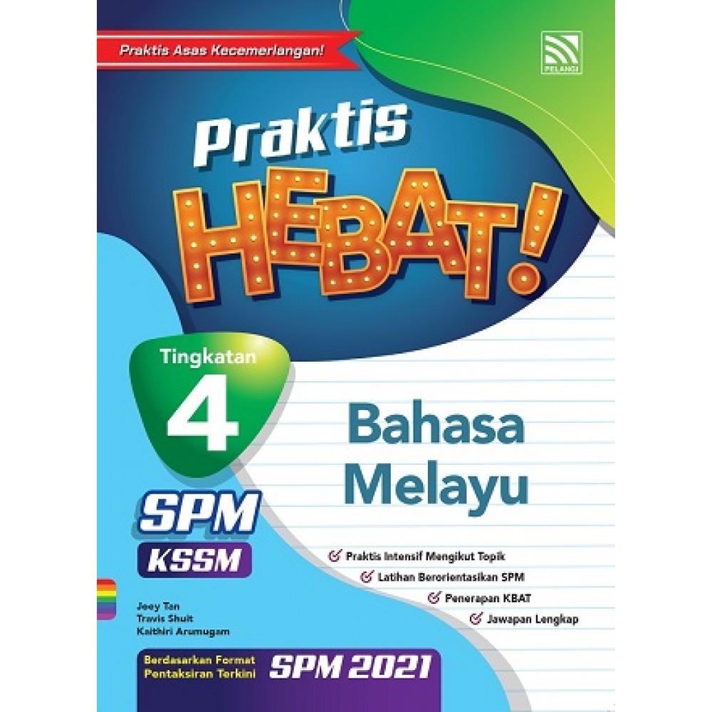TINGKATAN 4 PRAKTIS HEBAT! SPM BAHASA MELAYU