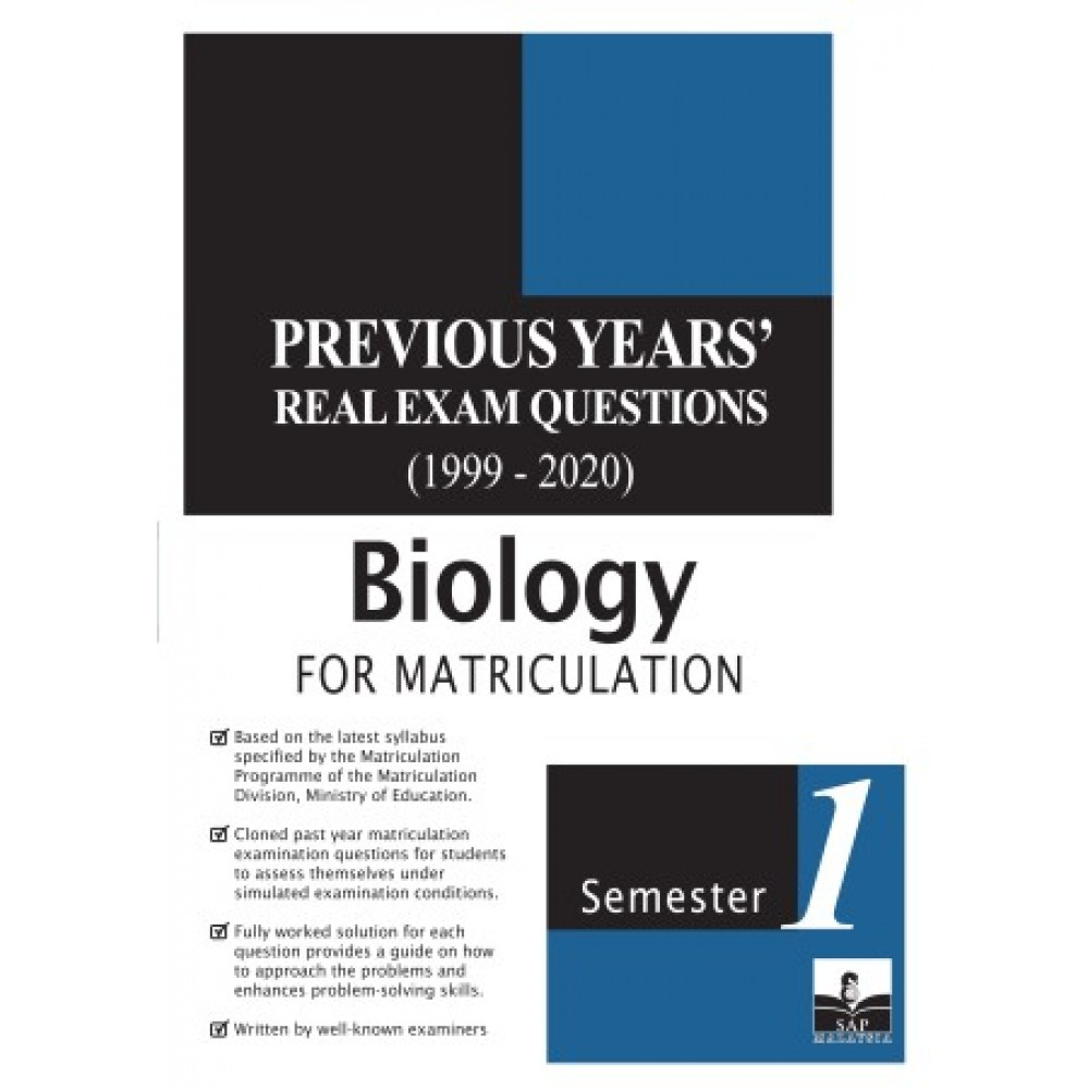 Semester 1 Previous Years' Real Exam Questions (1999-2020) Biology For Matriculation