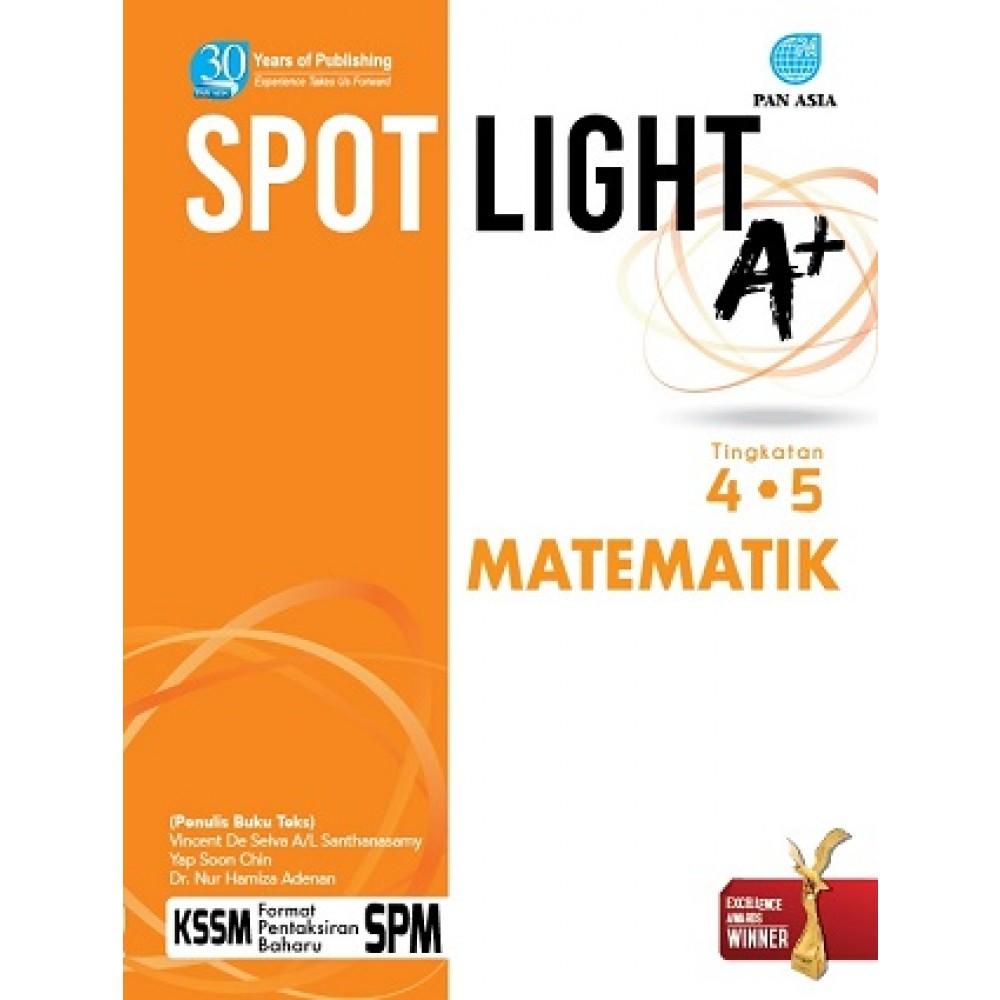 TINGKATAN 4 & 5 SPOTLIGHT A+ MATEMATIK