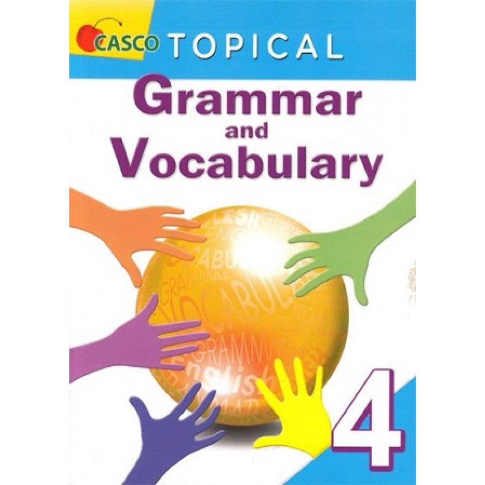 Primary 4 Topical Grammar and Vocabulary