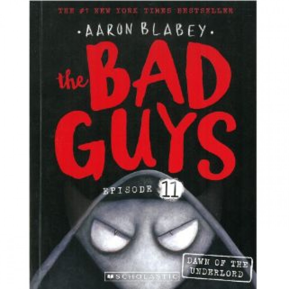 THE BAD GUYS 11: THE DAWN OF THE UNDERLORD