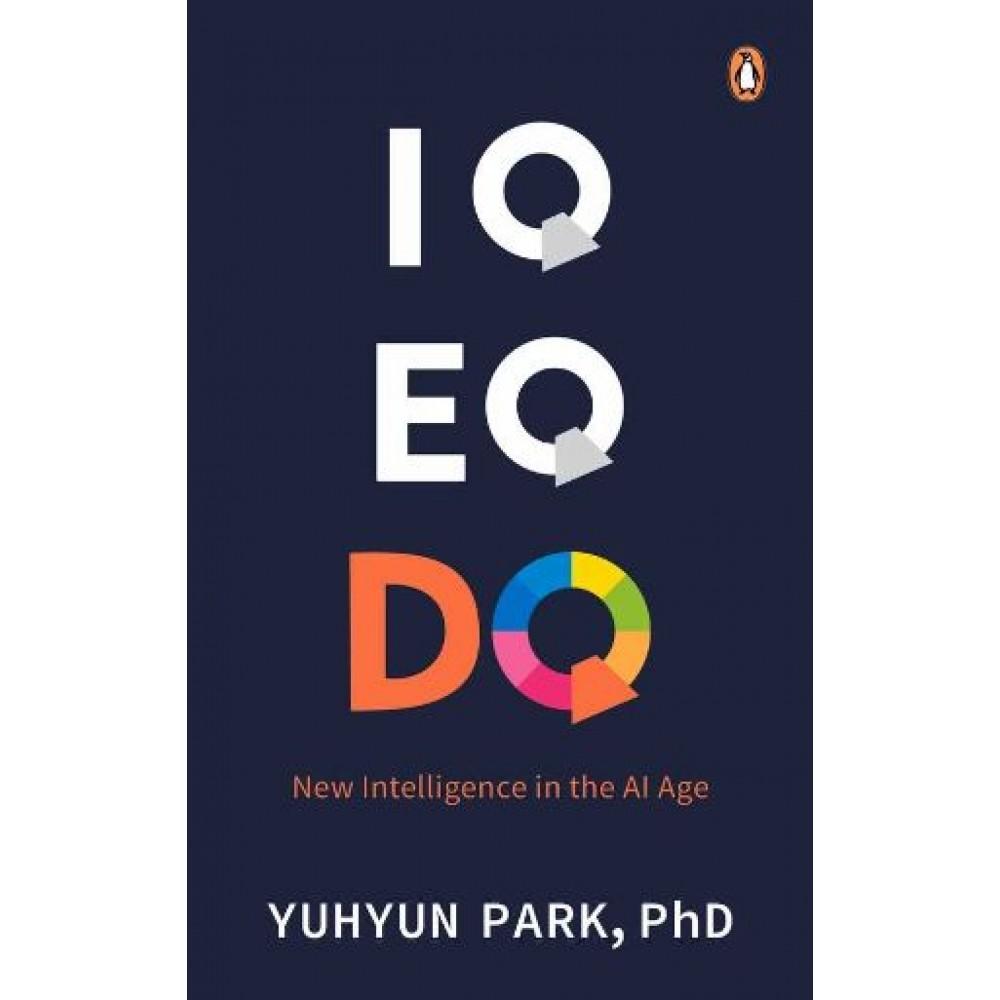 IQ, EQ and DQ : Digital DNA in the AI Age
