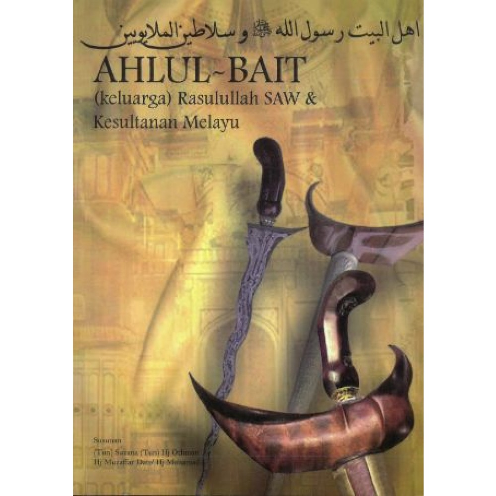 AHLUL BAIT (KELUARGA) RASULULLAH SAW & KESULTANAN MELAYU