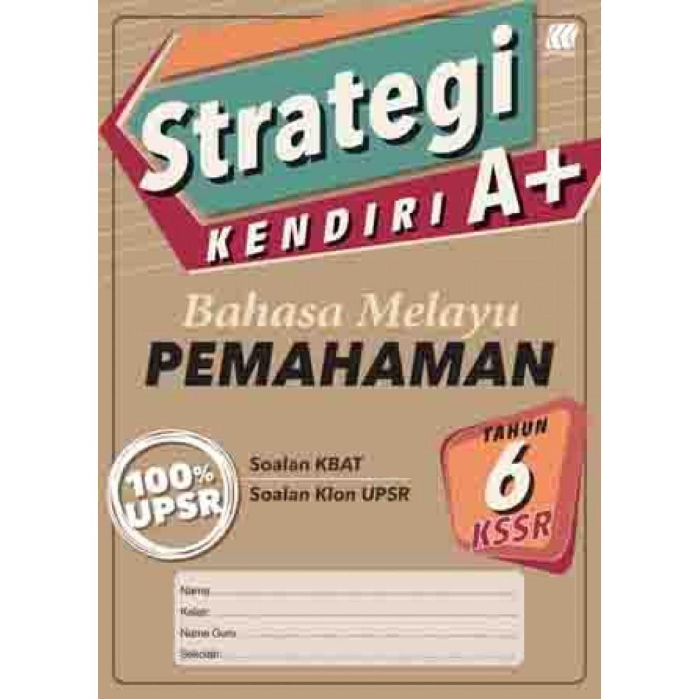 Tahun 6 Strategi Kendiri A+ Bahasa Melayu Pemahaman