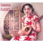 Shanghai Classics (CD)