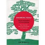 SHINRIN-YOKU : THE ART AND SCIENCE OF FO