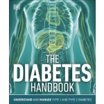 The Diabetes Handbook : Understand and Manage Type 1 and Type 2 Diabetes