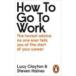 HOW TO GO TO WORK: ALL THE ADVICE YOU