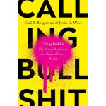 Calling Bullshit: The Art of Scepticism in a DataDriven World