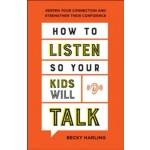 How To Listen So YourKkids Will Talk