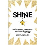 SHINE: REDISCOVERING YOUR ENERGY, HAPPIN
