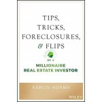 TIPS, TRICKS, FORECLOSURES, AND FLIP OF