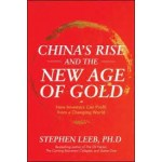 China's Rise and the New Age of Gold: How Investors Can Profit from a Changing World