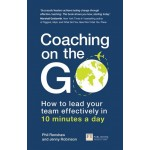 COACHING ON THE GO: HOW TO LEAD YOUR TEAM EDFFECTIVELY IN 10 MINUTES A DAY