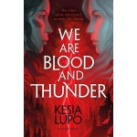 WE ARE BLOOD & THUNDER