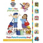 Nickelodeon PAW Patrol See & Say Storybook: Pups Save Friendship Day!: Read the Story Through Words and Pictures!