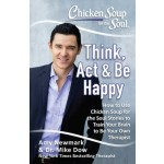 CS FOR THE SOUL: THINK ACT BE HAPPY