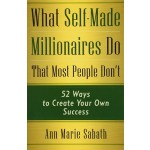 WHAT SELF-MADE MILLIONAIRES KNOW