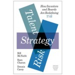 Talent, Strategy, Risk : How Investors and Boards Are Redefining TSR