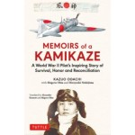 Memoirs of a Kamikaze : A World War II Pilot's Inspiring Story of Survival, Honor and Reconciliation