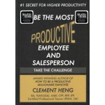 BE THE MOST PRODUCTIVE EMPLOYEE & SALESPERSON