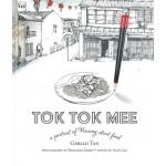 TOK TOK MEE: A POTRAIT OF PENANG STREET