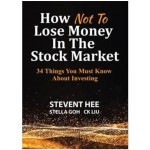 HOW NOT TO LOSE MONEY IN THE STOCK MARKET