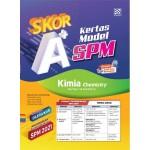 SKOR A+ KERTAS MODEL SPM CHEMISTRY ( BILINGUAL )