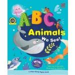 ABC, ANIMALS WE SEE!