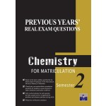 Semester 2  Previous Years' Real Exam Questions Chemistry for Matriculation