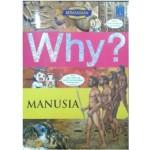 WHY? MANUSIA