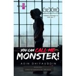 YOU CAN CALL ME MONSTER!