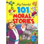 MY COLOURFUL 101 MORAL STORIES