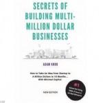 SECRETS OF BUILDING MULTIMILLION DOLLAR