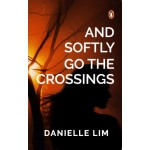 And Softly Go the Crossings: A Collection of short stories