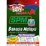 KUNCI EMAS FORMULA A+ SPM BAHASA MELAYU(TIP PEMERIKSA)