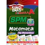 KUNCI EMAS FORMULA A+ SPM MATEMATIK(TIP PEMERIKSA)