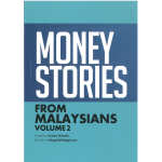 MONEY STORIES FROM MALAYSIANS VOLUME 2